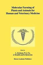 Molecular Farming of Plants and Animals for Human and Veterinary Medicine...