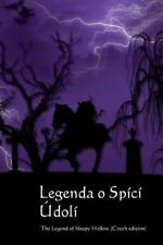 Legenda o Spici Udoli : The Legend of Sleepy Hollow (Czech Edition) by...