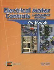 Electrical Motor Controls for Integrated Systems Workbook Fourth Edition (NEW)