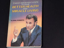 Three Most Important Steps to Your Better Health and Miracle Living (Paperback)
