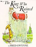 The King Who Rained: By Gwynne, Fred