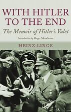 WITH HITLER TO THE END MEMOIRS OF HEINZ LINGE NOT THE CHEAP BOOKCLUB EDITION