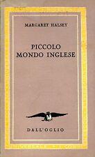 Halsey Margaret PICCOLO MONDO INGLESE 1948