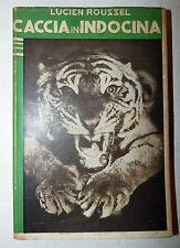 RARO CACCIA ASIA - Roussel: Caccia in Indocina 1935 Marangoni 1a edizione tigre