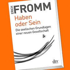 ERICH FROMM | HABEN ODER SEIN | Die Seelischen Grundlagen | Neuausgabe (Buch)