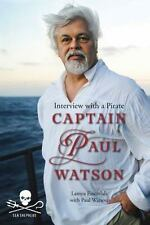 Captain Paul Watson : Interview with a Pirate-ExLibrary