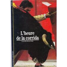 L'HEURE DE LA CORRIDA par Claude PELLETIER Des origines à nos jours illustration