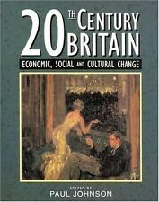Twentieth-Century Britain : Economic, Social and Cultural Change by Paul...