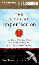 The Gifts of Imperfection : Let Go of Who You Think You're Supposed to Be and...