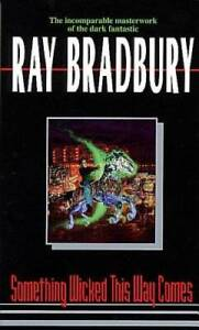 Something Wicked This Way Comes - Mass Market Paperback By Bradbury, Ray - GOOD
