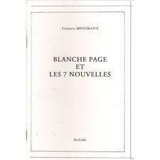 BLANCHE PAGE et les 7 NOUVELLES de François MOSSMANN Éditions DEDRAKI 2004 RARE