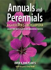 Annuals and Perennials: A Gardeners Encyclopedia by Geoff Bryant, Tony Rodd