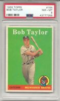 1958 Topps # 164 BOB TAYLOR, PSA 8 NM-MT, MILWAUKEE BRAVES, TOUGH, LOW POP, L@@K