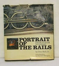 PORTRAIT OF THE RAILS Don Ball Jr. (1972) HC ~Trains from Steam to Diesel~
