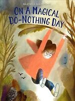On a Magical Do-Nothing Day, School And Library by Alemagna, Beatrice, Brand ...