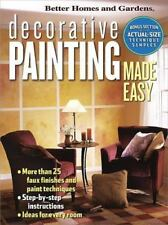 Decorative Painting Made Easy by Better Homes and Gardens Editors (Trade Paper)