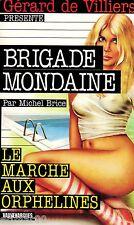 Brigade Mondaine / 5 / Le marché aux orphelines / Michel BRICE / Erotique / 1Ed