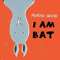 I Am Bat by Hood, Morag, NEW Book, FREE & FAST Delivery, (Paperback)