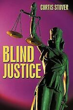 Blind Justice by Curtis Stover (2010, Hardcover)