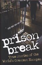 Prison Break: True Stories of the World's Greatest Escapes, Buck, Paul