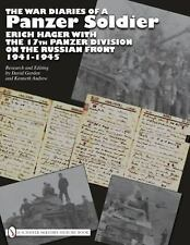 The War Diaries of a Panzer Soldier: Erich Hager with the 17th Panzer Division
