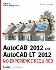 AutoCAD 2012 and AutoCAD LT 2012: No Experience Required-ExLibrary