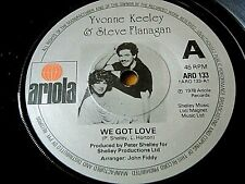 "YVONNE KEELEY & STEVE FLANAGAN - WE GOT LOVE  7"" VINYL"