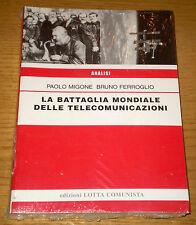 LA BATTAGLIA MONDIALE DELLE TELECOMUNICAZIONI Tecnologie LOTTA COMUNISTA 2009
