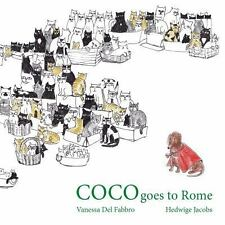 Coco Goes to Rome : Adventures of Coco by Vanessa Del Fabbro (2013, Paperback)