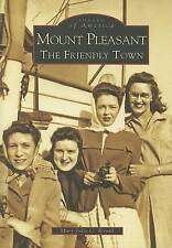 NEW Mount Pleasant: The Friendly Town   (SC)  (Images of America)