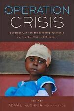 Operation Crisis: Surgical Care in the Developing World during Conflict and Dis