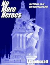 No More Heroes By J.R. Endeacott