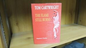 Tom Cartwright: The Flame Still Burns (2007) Signed by Stephen Chalke
