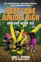 Dragons Never Die: Redstone Junior High #3 by Stevens, Cara J. in New