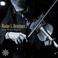 BLAINE L. REININGER - THE BLUE SLEEP   CD NEU