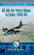 US 9th Air Force Bases in Essex 1943-44 by Martin Bowman (Paperback, 2010)