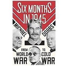 Six Months in 1945 : FDR, Stalin, Churchill, and Truman - From World-ExLibrary