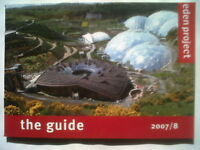 EDEN PROJECT THE GUIDE.S/B,COLOUR ILLS 2007/8 V/GOOD