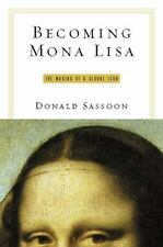 Becoming Mona Lisa: The Making of a Global Icon-ExLibrary