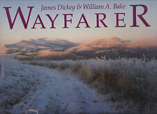 Wayfarer: A Voice from the Southern Mountains James Dickey & Wm. Bake SIGNED 1st