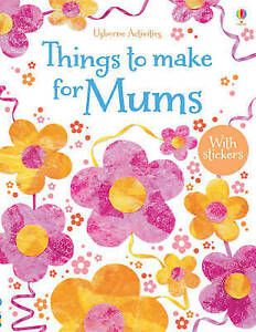 Things to Make and Do for Mums by Rebecca Gilpin new with stickers paperback