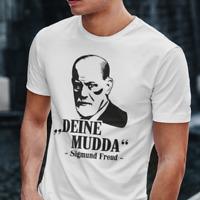 DEINE MUDDA Sigmund Freud Mutter Lustig Comedy Sprüche Spaß Fun Stencil T-Shirt