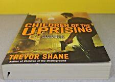 Children of the Uprising by Trevor Shane (Paperback) NEW
