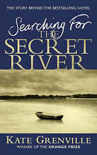 Searching For The Secret River. The Story Behind the Bestselling Novel by Grenvi