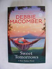 Sweet Tomorrows:Rose Harbor Novel By Debbie Macomber (2017 HC)