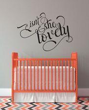 ISN'T SHE LOVELY Vinyl Decal Lettering Girls Wall Art Decor Nursery Bedroom