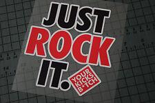 JUST ROCK IT Sticker Decal Vinyl Sneaker Heads Jordans Shoes Kicks Nike