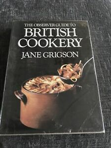 The Observer Guide To British Cookery By Jane Grigson 1984 1st Edition HB DJ