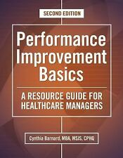 PERFORMANCE IMPROVEMENT BASICS, SECOND EDITION: A RESOURCE GUIDE Cynthia Barnard