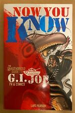 Now You Know The Unauthorized Guide to GI Joe TV & Comics Lars Pearson 2002